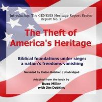 Theft of America's Heritage - Russ Miller - audiobook