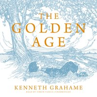 Golden Age - Kenneth Grahame - audiobook