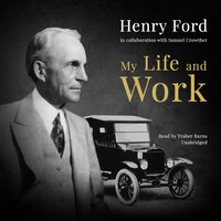 My Life and Work - Henry Ford - audiobook