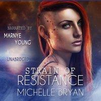 Strain of Resistance - Michelle Bryan - audiobook