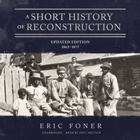 Short History of Reconstruction, Updated Edition - Eric Foner - audiobook