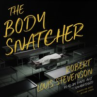 Body Snatcher - Robert Louis Stevenson - audiobook