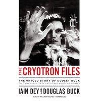 Cryotron Files - Iain Dey - audiobook