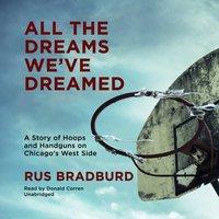All the Dreams We've Dreamed - Rus Bradburd - audiobook