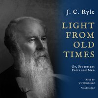 Light from Old Times - J. C. Ryle - audiobook