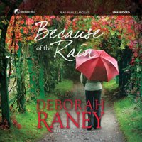 Because of the Rain - Deborah Raney - audiobook