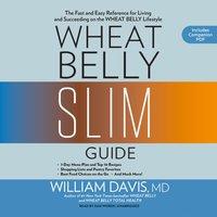 Wheat Belly Slim Guide - MD William Davis - audiobook