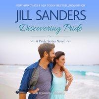 Discovering Pride - Jill Sanders - audiobook