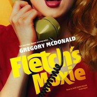 Fletch's Moxie - Gregory Mcdonald - audiobook