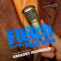 Fletch and the Man Who - Gregory Mcdonald - audiobook