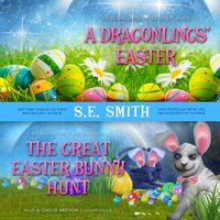 Dragonlings' Easter and The Great Easter Bunny Hunt - S.E. Smith - audiobook