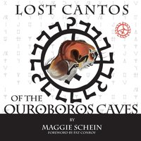 Lost Cantos of the Ouroboros Caves - Maggie Schein - audiobook