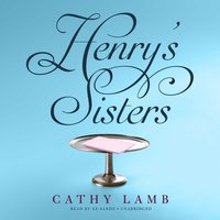 Henry's Sisters - Cathy Lamb - audiobook