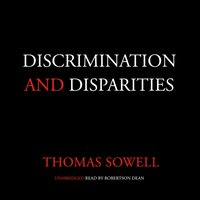 Discrimination and Disparities - Thomas Sowell - audiobook
