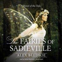 Fairies of Sadieville - Alex Bledsoe - audiobook