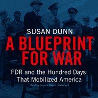 Blueprint for War - Susan Dunn - audiobook