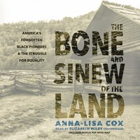 Bone and Sinew of the Land - Anna-Lisa Cox - audiobook