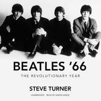 Beatles '66 - Steve Turner - audiobook