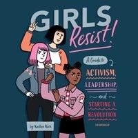 Girls Resist! - KaeLyn Rich - audiobook