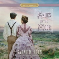 Ashes on the Moor - Sarah M. Eden - audiobook
