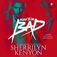 Born to Be Bad - Sherrilyn Kenyon - audiobook