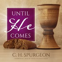 Until He Comes - C. H. Spurgeon - audiobook