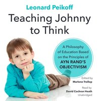 Teaching Johnny to Think - Leonard Peikoff - audiobook