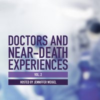 Doctors and Near-Death Experiences, Vol. 2 - Jenniffer Weigel - audiobook