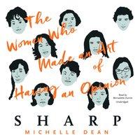 Sharp - Michelle Dean - audiobook