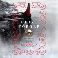 Heart Forger - Rin Chupeco - audiobook