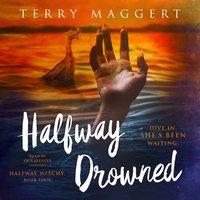 Halfway Drowned - Terry Maggert - audiobook