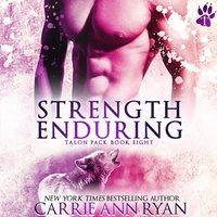 Strength Enduring - Carrie Ann Ryan - audiobook