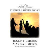 Bible Speaks, Book V - Joseph P. Moris - audiobook
