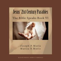 Jesus' 21st Century Parables - Joseph P. Moris - audiobook