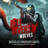 Hell Divers IV: Wolves - Nicholas Sansbury Smith - audiobook