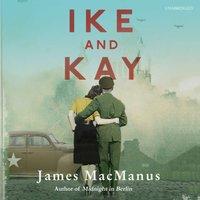Ike and Kay - James MacManus - audiobook