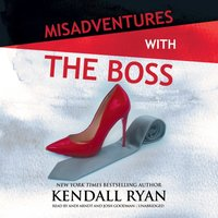 Misadventures with the Boss - Kendall Ryan - audiobook