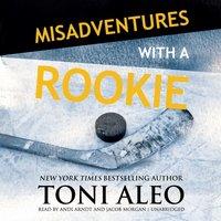 Misadventures with a Rookie - Toni Aleo - audiobook