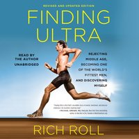 Finding Ultra, Revised and Updated Edition - Rich Roll - audiobook