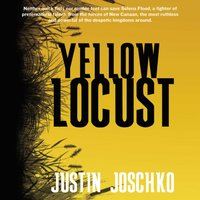 Yellow Locust - Justin Joschko - audiobook