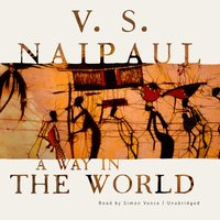 Way in the World - V. S. Naipaul - audiobook
