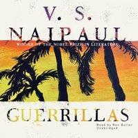 Guerrillas - V. S. Naipaul - audiobook