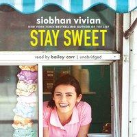 Stay Sweet - Siobhan Vivian - audiobook