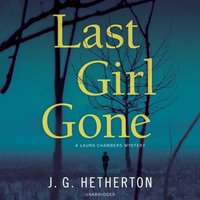 Last Girl Gone - J. G. Hetherton - audiobook