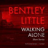 Walking Alone - Bentley Little - audiobook
