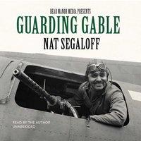 Guarding Gable - Nat Segaloff - audiobook