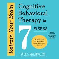 Retrain Your Brain - PhD Seth J. Gillihan - audiobook