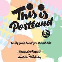 This Is Portland, 2nd Edition - Alexander Barrett - audiobook