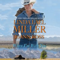 When I'm With You - Linda Lael Miller - audiobook