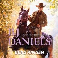 Dead Ringer - B. J. Daniels - audiobook